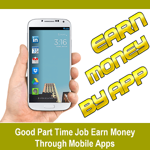 Good-Part-Time-Job-Earn-Money-Without-Investment-Through-Mobile-Apps